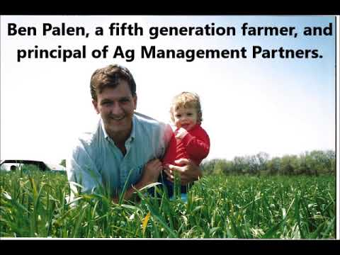 Ben Palen, a fifth generation farmer, and principal of Ag Management Partners