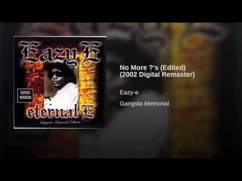 Eazy-e no more ?'s clean