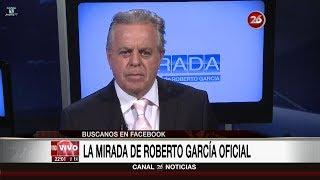"""Comentario editorial de Roberto García en su programa """"La mirada"""" - 10/07/17"""