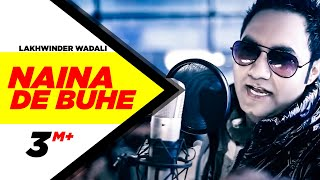Naina De Buhe Lakhwinder Wadali Full Song HD Brand New Punjabi Songs   Punjabi Songs   Speed Records