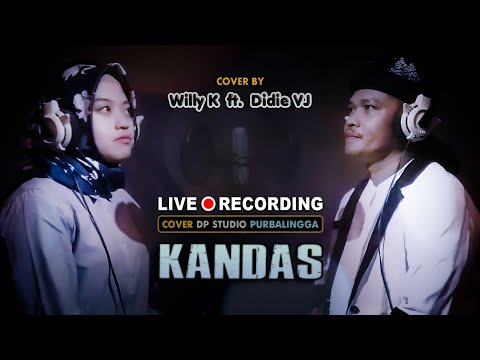 Kandas [COVER] Wily Kassara Ft Didie Van Java ~ Dangdut Duet Bikin Baper Evie Tamala @dpstudioprod