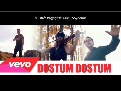 MUSTAFA BASYIGIT FT GUCLU SOYDEMIR - DOSTUM DOSTUM