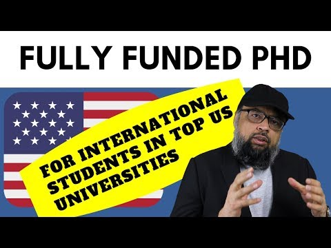 Fully Funded PhD For International Students In Top US Universities