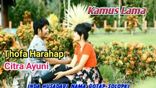 KAMUS LAMA - Lagu Tapsel - THOFA HRP ft CITRA AYUNI BTR
