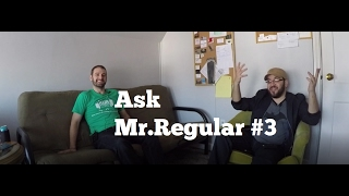 Ask Mr. Regular #3: The One That Got Away (and Other Weirdness)