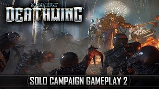 Space Hulk: Deathwing - Solo Campaign 13min Uncut Gameplay #2