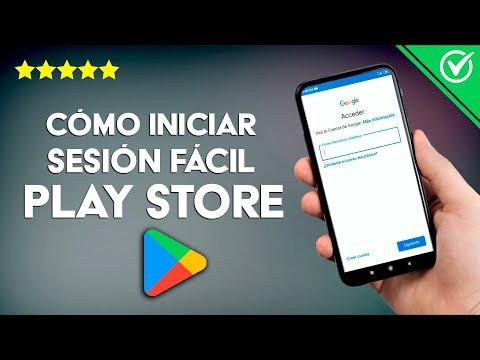 Cómo Iniciar Sesión o Entrar en la Play Store Fácilmente