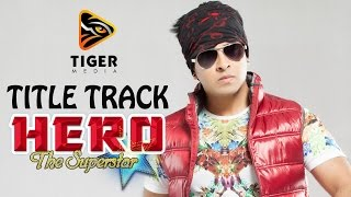 Hero - The Superstar (2014) | Title Track (HD Video Song) | Shakib Khan, Apu Biswas, Bobby