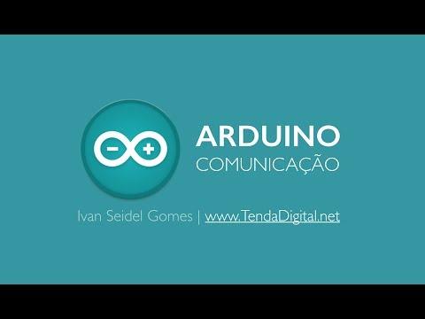 Arduino + Comunicação Serial