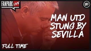 Manchester United 1  - 2  Sevilla FC  - Full Time Phone In - FanPark Live