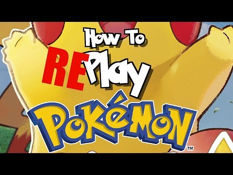 How To REplay A Pokemon Game!
