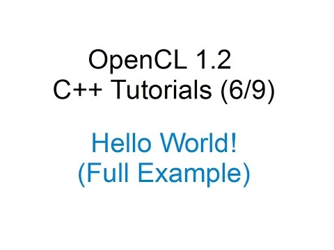 [OpenCL 1.2 C++ Tutorials 6/9] - Hello World! Full example