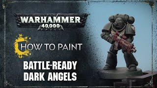 How To Paint: Battle Ready Dark Angels