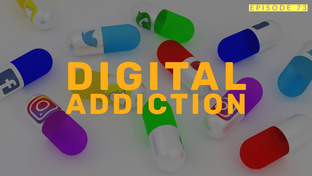 73| Digital Addiction 1