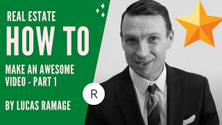 How to make an awesome Real Estate video - Part 1