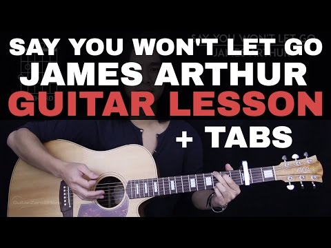 Say You Won't Let Go Guitar Tutorial - James Arthur Guitar Lesson |Tabs + Chords + Guitar Cover|
