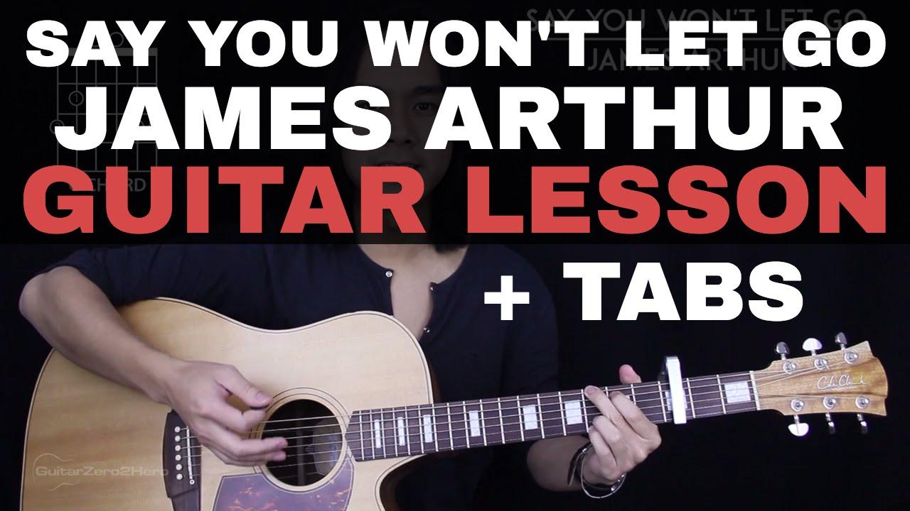 SAY YOU WONT LET GO VIDEO by James Arthur @ Ultimate-Guitar Com