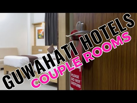 Hotels For Couple In Guwahati | Best Hotels For Unmarried Couples In Guwahati | Assam | Guwahati