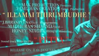 ilamai thirumbudhe |  Cover version | Madhuran | JB | Petta