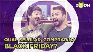 Melhores Celulares para Comprar na Black Friday 2017 feat. Escolha Segura | DANDO UM ZOOM #68