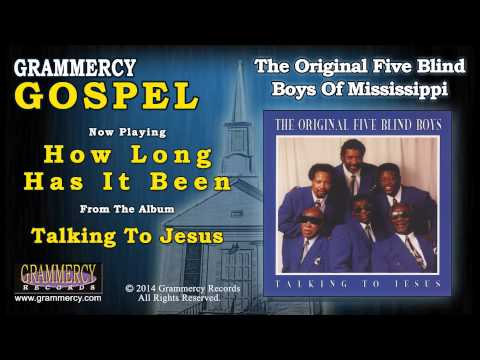 The Original Five Blind Boys Of Mississippi - How Long Has It Been
