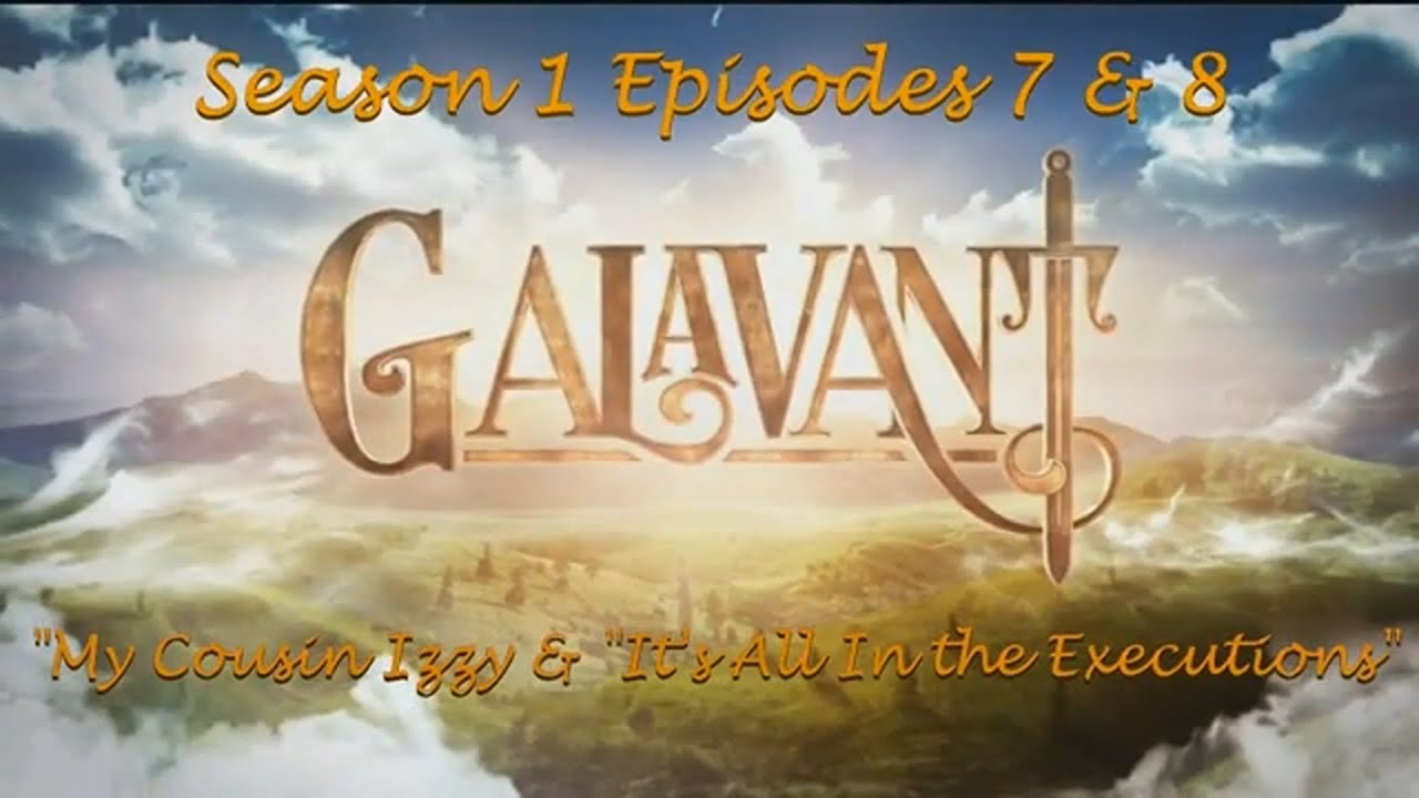 """Download Galavant S1 Ep 7 & 8 - """"My Cousin Izzy"""" & """"It's All in the Executions"""" Finale Podcast"""