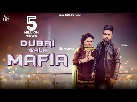 Dubai Wala Mafia    ( Full HD)   Param Ft. Gurlez Akhtar   New Punjabi Songs 2019
