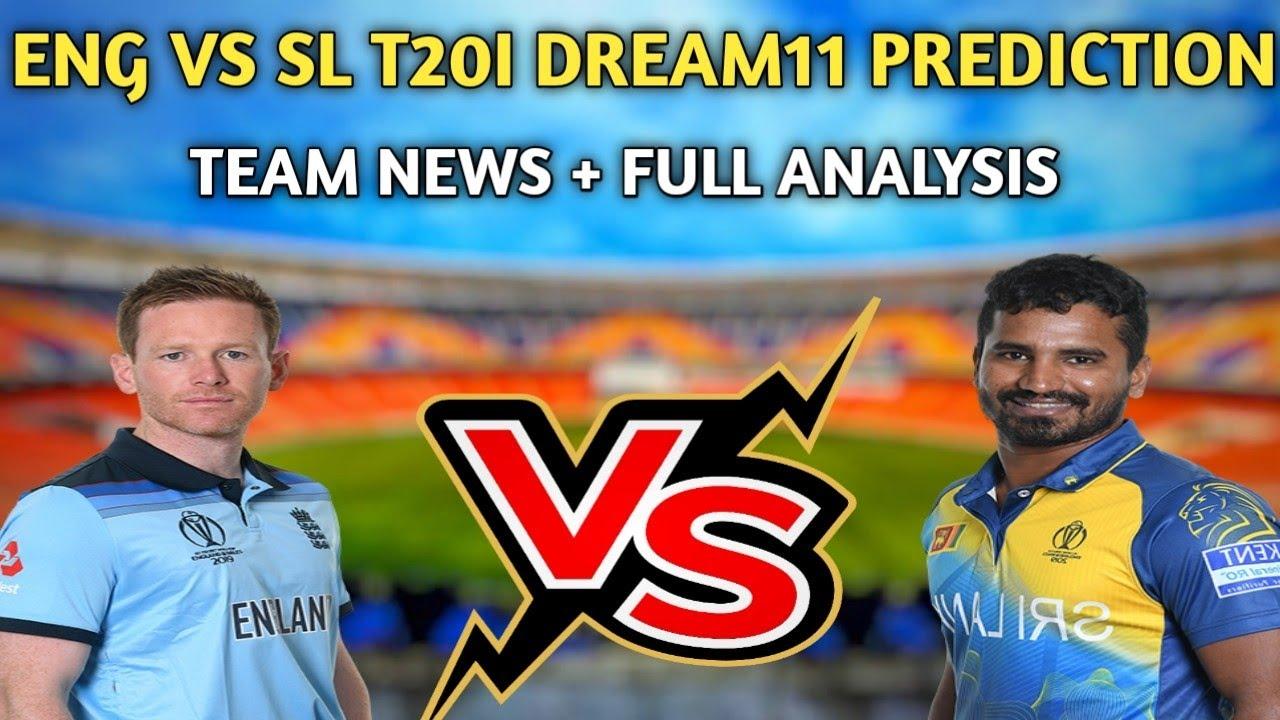ENG VS SL T20 DREAM11 PREDICTION | ENG VS SL DREAM11 TEAM | ENG VS SL T20I | ENG VS SL DREAM11