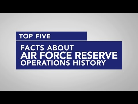 Air Force Top Five - Facts About AF Reserve Operations History