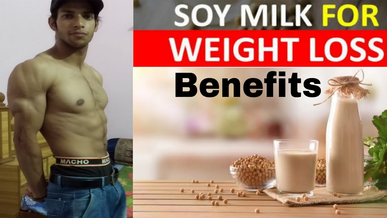 Soya Milk Benefits For Fat Lose Weight Gain