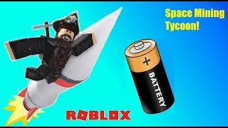 HOW TO GET BATTERY!  Space Mining Tycoon Roblox