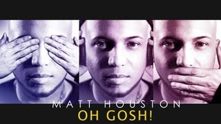 Matt Houston - Oh Gosh (Clip officiel)