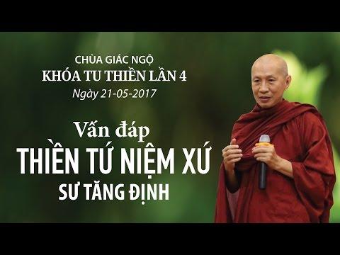 Khóa tu Thiền lần thứ 4: Vấn đáp Thiền Tứ Niệm Xứ Kỳ 4 - Sư Tăng Định