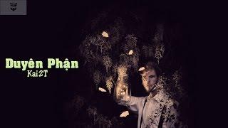 Duyên Phận - Kai2T [Video Lyrics] thumbnail