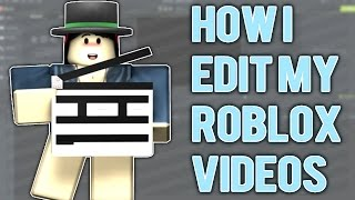 How I Make My Roblox Videos Tutorial