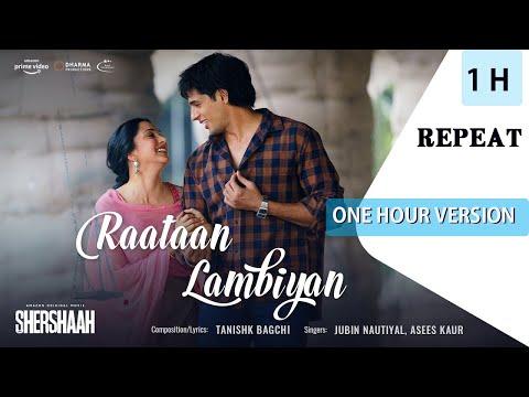 Download Raataan Lambiyan【1 Hour Version】Shershaah | Sidharth – Kiara | Tanishk B| Jubin Nautiyal |Asees