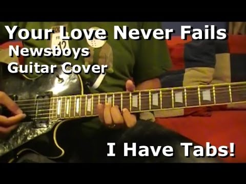Your Love Never Fails By Newsboys Electric Guitar I Have Tab