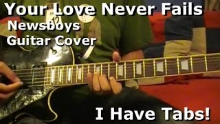 Your Love Never Fails by Newsboys - Electric Guitar - I HAVE TAB!!