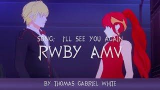 "RWBY AMV-  ""I'll See You Again"" by Westlife"