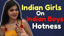 Indian Girls Answers What Make Indian Boys Super Hot || What Indian Girls want from Boys