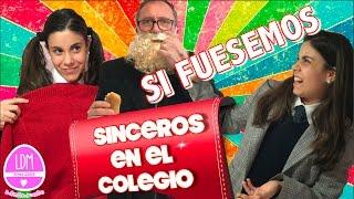 SI FUESEMOS SINCEROS EN EL COLEGIO/LA DIVERSION DE MARTINA
