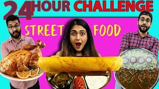 We Only Ate STREET FOOD For 24 Hours Challenge 😍 || Street Food Ke Naam Pe Hua Dhokha....😭