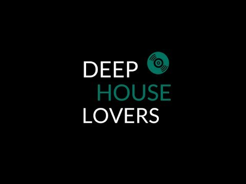 DEEP HOUSE LOVERS - Session #1