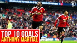 anthony martial top 10 goals manchester united