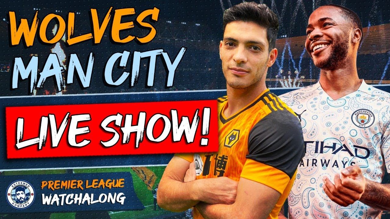 Wolves vs Man City LIVE WATCHALONG STREAM | PREMIER LEAGUE - YouTube