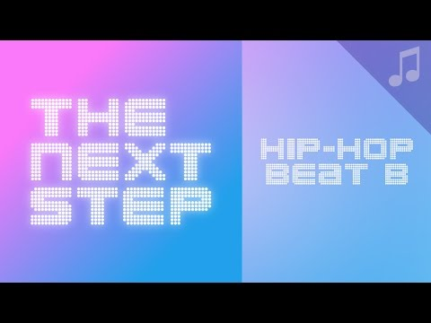 Bangers & Mash-Ups: Hip-Hop Beat B - 🎵 Songs from The Next Step 🎵