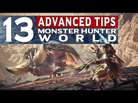 13 Advanced Tips For MONSTER HUNTER WORLD You Need To Know
