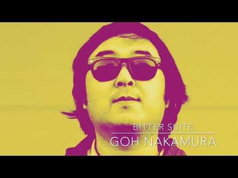 Bitter Suite - Goh Nakamura