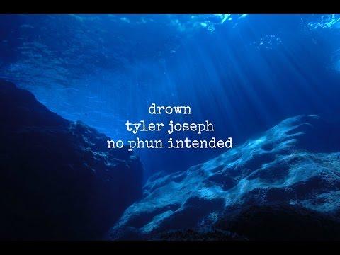 Drown - Tyler Joseph - Lyric Video