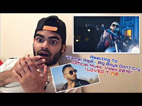 "Reacting To ""Kamal Raja - Big Boys Don't Cry (Official Music Video 2019)"" I LOVED IT 🔥💯"